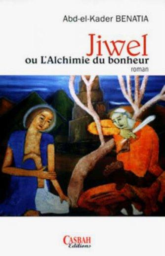 7966926-jiwel-ou-l-alchimie-du-bonheur-de-abd-el-kader-benatia-2015-04-29-10-25-00